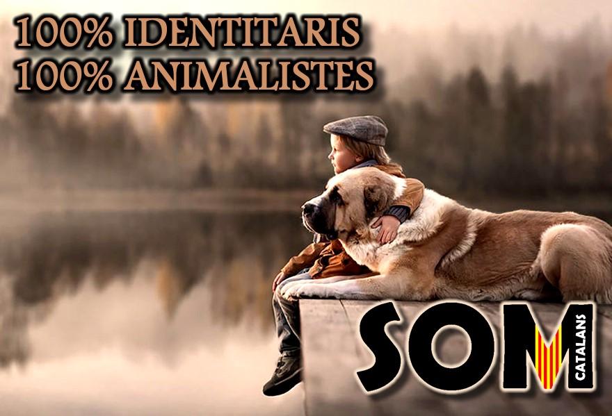 SOM identitaris, SOM animalistes!
